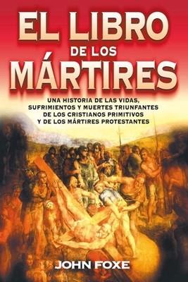 El Libro de los Mártires (Rústica)