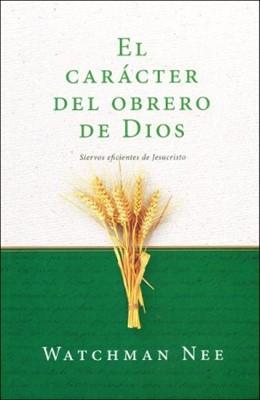 El Carácter Del Obrero De Dios (Rústica) [Libro]