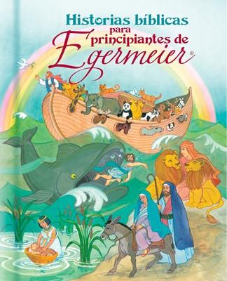 Historias Bíblicas para Principiantes de Egermeier (Tapa Dura) [Libro]