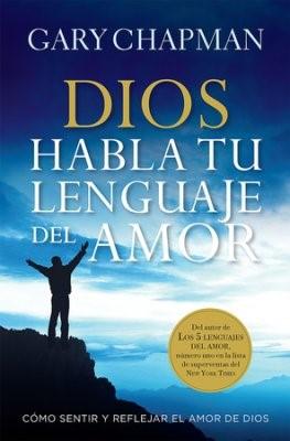 Dios Habla tu Lenguaje del Amor (Rústica) [Libro]