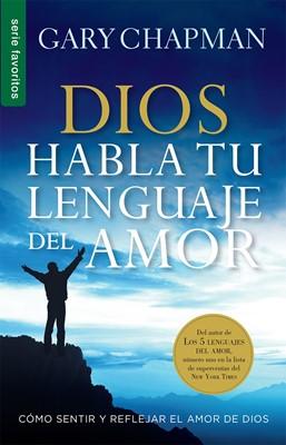 Dios Habla Tu Lenguaje Del Amor (Rústica) [Libro de Bolsillo]