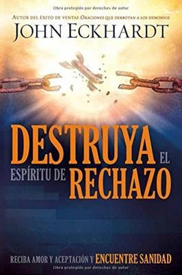 Destruya el Espíritu de Rechazo