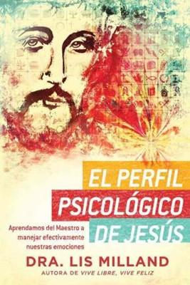 Perfil Psicológico de Jesús (Rústica) [Libro]