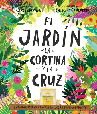 El Jardín la Cortina y la Cruz (Tapa Dura) [Libro]