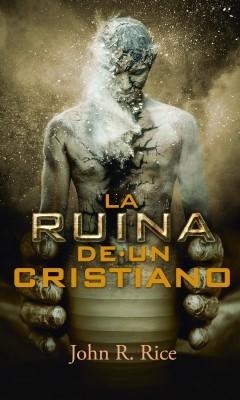 La Ruina de un Cristiano (Rústica) [Libro]
