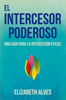 El Intercesor Poderoso