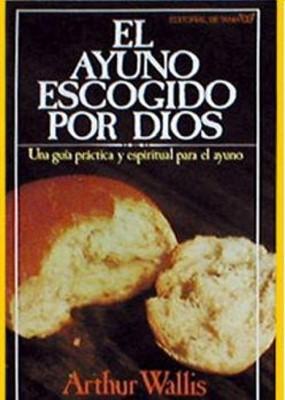 El Ayuno Escogido Por Dios (Rústica) [Libro]