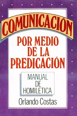 Comunicacion Por Medio de la Predicación (Rústica) [Libro]