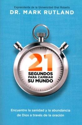 21 Segundos para Cambiar su Mundo