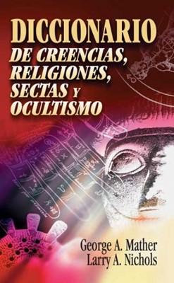 Diccionario de Creencias, Religiones, Sectas y Ocultismo (Tapa Dura) [Diccionario]