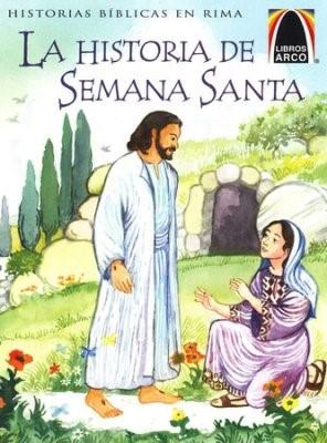 La Historia de Semana Santa Bilingüe (Rústica) [Libro]