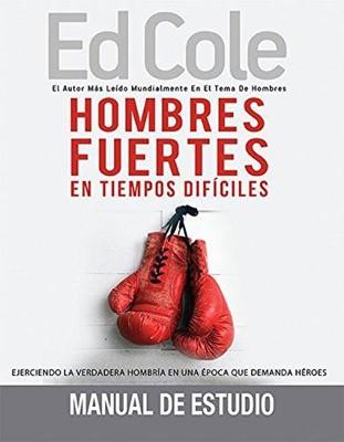 Hombres Fuertes En Tiempos Difíciles: Manual De Estudio (Rústica)