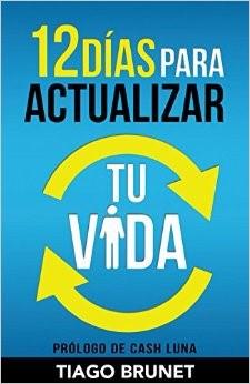 12 Dias Para  Actualizar Tu Vida (Rustica) [Libro]
