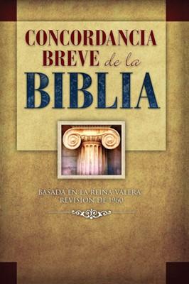 Concordancia Breve De La Biblia (Rústica) [Libro]