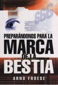 Preparándonos para la Marca de la Bestia (Rústica) [Libro]