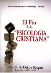 El Fin De La Psicología Cristiana (Rústica) [Libro]