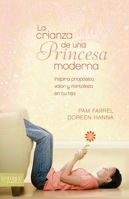 La Crianza De Una Princesa Moderna (Rústica)