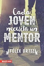 Cada Joven Necesita Un Mentor (Rústica)