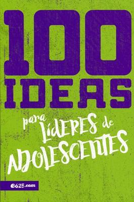 100 Ideas para Líderes de Adolescentes (Rústica)