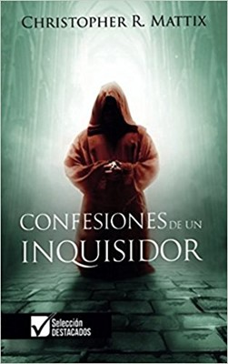 Confesiones de un Inquisidor (Rústica)