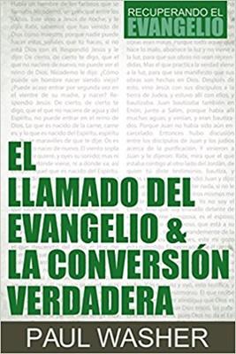 El Llamado del Evangelio & la Conversión Verdadera (Rústica)