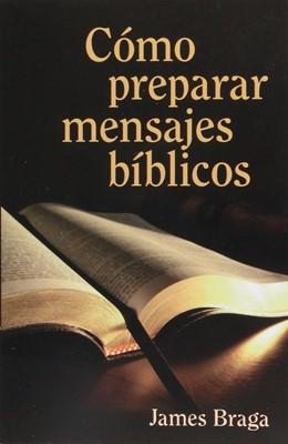Cómo Preparar Mensajes Biblicos (Rústica)