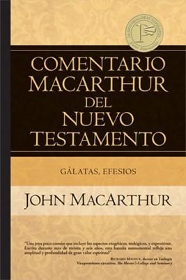 Comentario Nuevo Testamento Macarthur: Gálatas y Efesios (Tapa Dura)