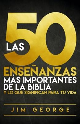 50 Enseñanzas Mas Importantes De La Biblia (Rústica )
