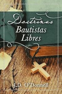 Doctrinas Bautistas Libres Randall House Publications