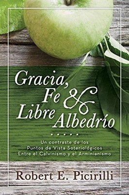 Gracia , Fe & Libre Albedrío Randall House Publications