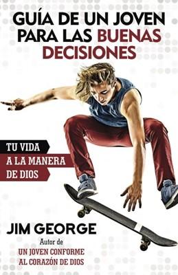 Guía De Un Joven Para Las Buenas Decisiones (Rústica)