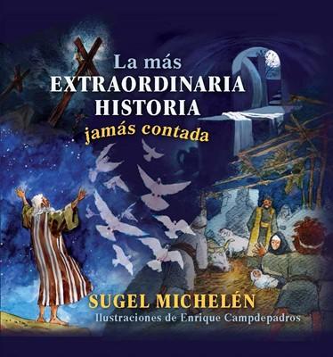 La Mas Extraordinaria Historia Jamas Contada (Tapa Dura)