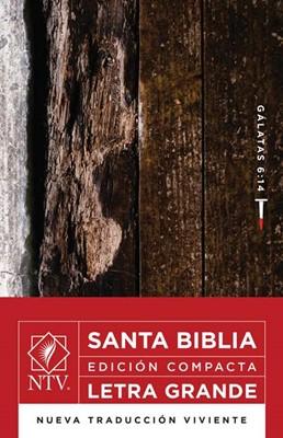 Santa Biblia Ntv. Edicion Compacta Letra Grande. Gal. 6:14