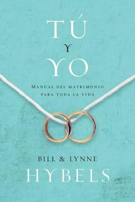Tu Y Yo: Manual De Matrimonio Para Toda La Vida