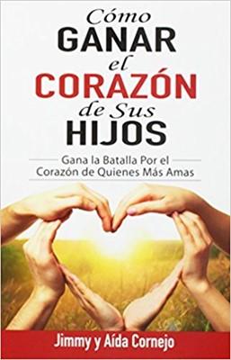 Cómo Ganar el Corazón de sus Hijos (Rústica)