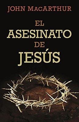 El Asesinato de Jesús (Rústica)