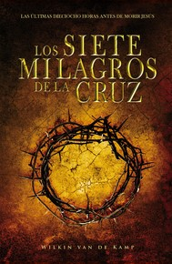 Los Siete Milagros De La Cruz (Rústica)