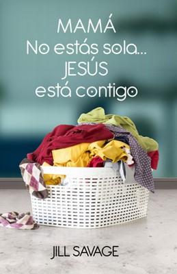 Mamá, no estás sola... Jesús está contigo (Tapa rústica suave)