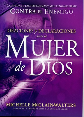 Oraciones Y Declaraciones Para La Mujer De Dios (Rustica)