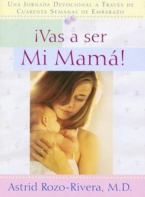 ¡Vas a ser mi mamá! (Rústica)