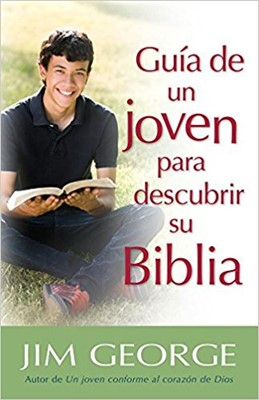 Guía de un Joven para Descubrir su Biblia (Rústica)