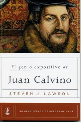 El Genio Expositivo De Juan Calvino (Rustica)