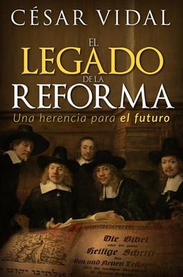 El Legado De La Reforma (Rústica)