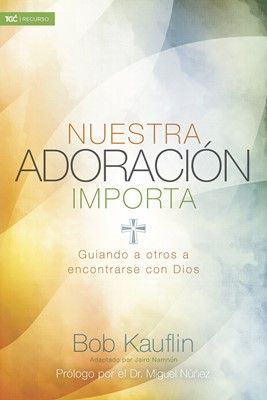 Nuestra adoracion importa (Rústica)