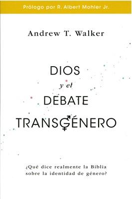 Dios Y El Debate Transgenero (Rustica)