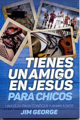 Tienes Un Amigo en Jesús - Para Chicos (Rustica)