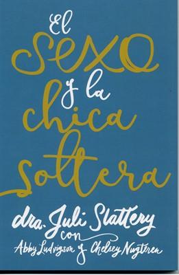 El Sexo Y La Chica Soltera (Rustica)