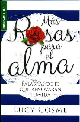 Mas Rosas Para El Alma (Rústica)