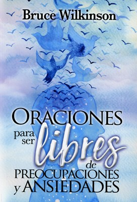 Oraciones para ser Libres de Preocupaciones y Ansiedades (Rustica )
