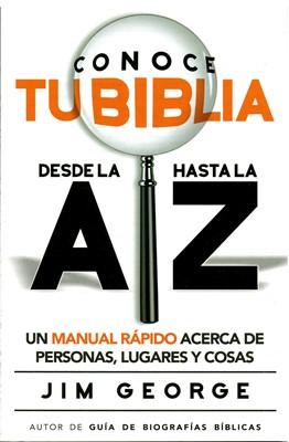 Conoce Tu Biblia Desde la A Hasta la Z (Rustica)
